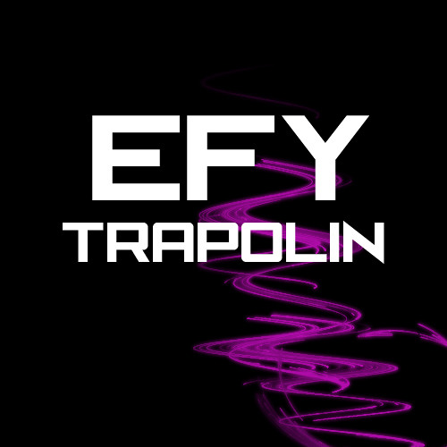 EFY - Trapolin [Buy = Free DL]