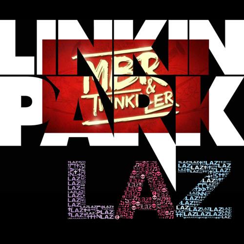 Linkin Park - In the End (Laz Bootleg)