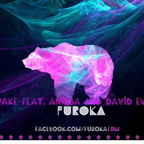 Wake ft. Anissa and David Ewing
