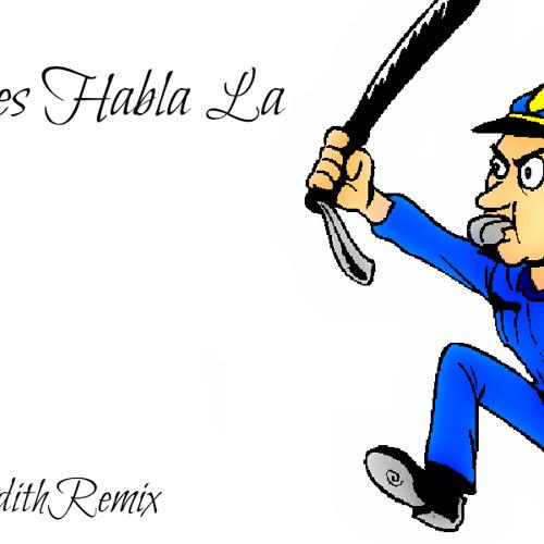Atencion Les Habla La Policia Dhrekc Dj Edith Remix !!