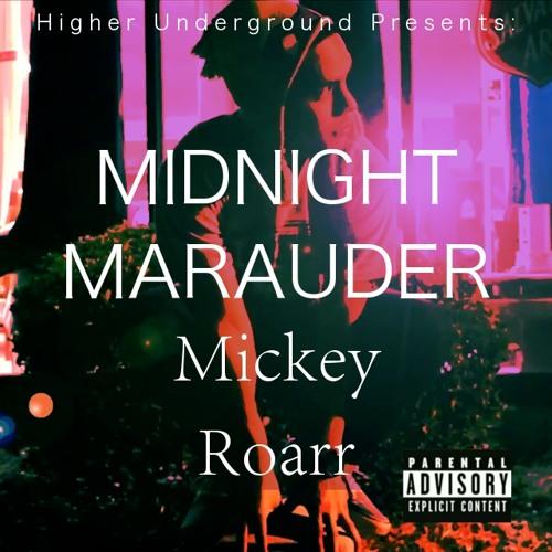 Mickey Roarr - Midnight Marauder