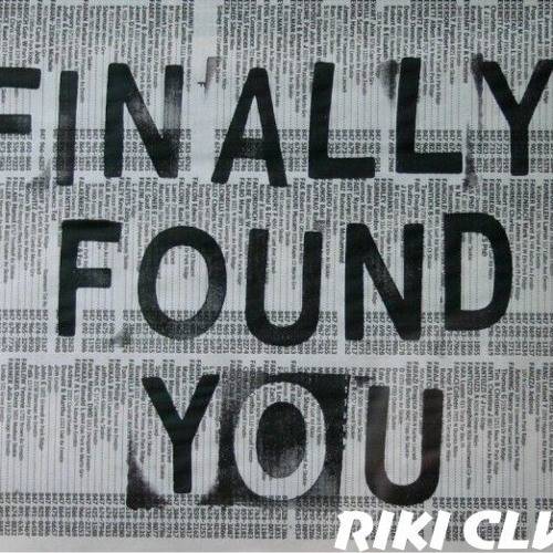 I Found YOU (Riki Club Remix)