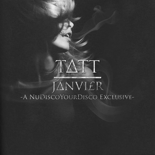 TATT - Nu Disco Your Disco Exclusive Mix (Jan 13)