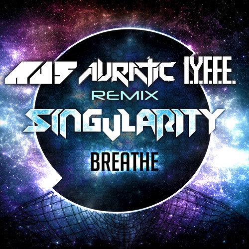 Singularity Breathe (Feat. Steffi Nguyen) (Au5, Auratic, I.Y.F.F.E Remix)