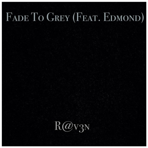 Fade to Grey (Feat. Edmond) - FREEDOWNLOAD!!!!!!!!