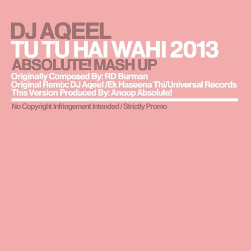 Tu Tu Hai Wahi 2013 (The ABSOLUTE! Mash-Up.) **FREE DOWNLOAD!!**