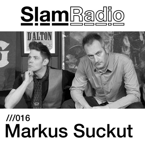 Slam Radio - 016 - Markus Suckut