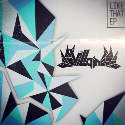 The Villains - Like That (Original Mix) [FREE DOWNLOAD]