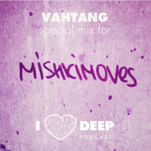 Vahtang - mix for mishkimoves