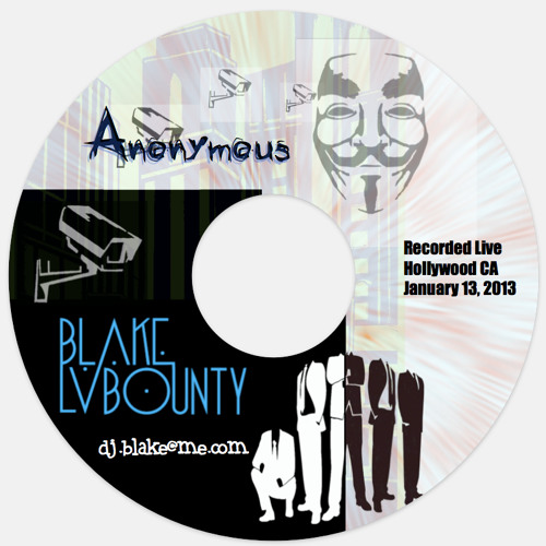 Anonymous  a Live recorded set in Hollywood CA January 2013