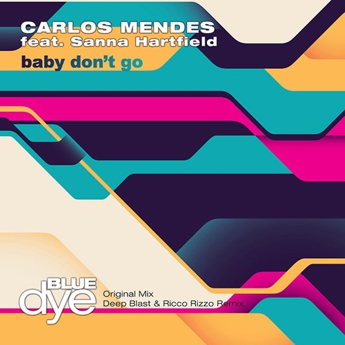 OUT TODAY!!Carlos Mendes feat. Sanna Hartfield-Baby Don't Go (Deep Blast & Ricco Rizzo Remix)SNIPPET