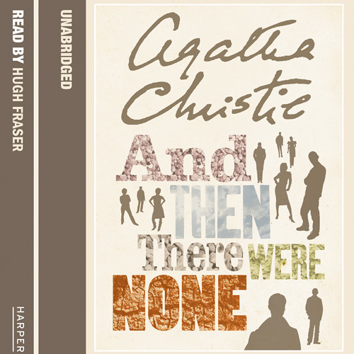 And Then There Were None by Agatha Christie, read by Hugh Fraser