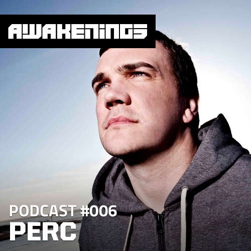 Awakenings Podcast #006 - Perc
