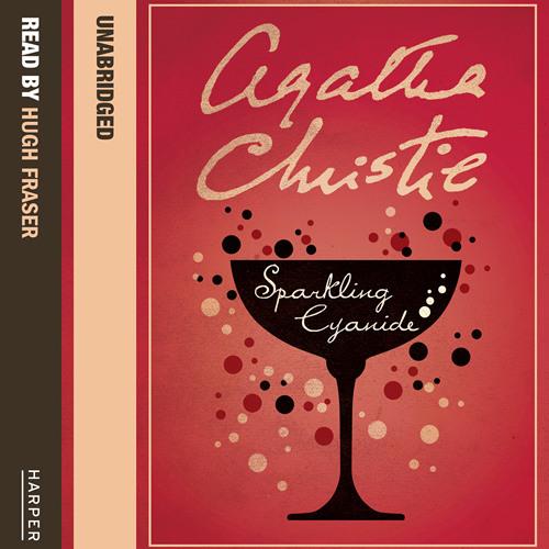 Sparkling Cyanide by Agatha Christie, read by Hugh Fraser
