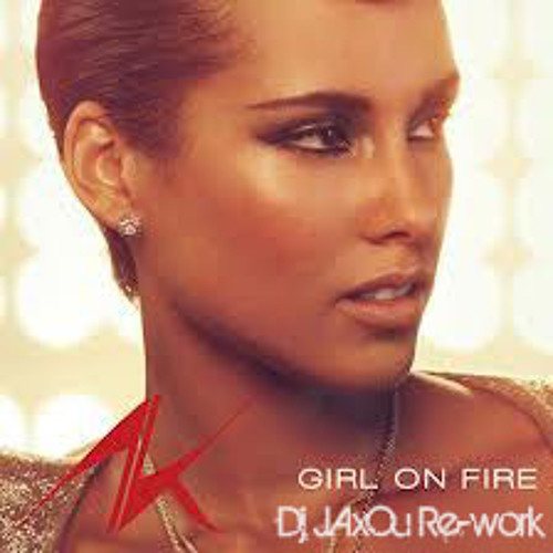 Alicia Keys - Girl Is On Fire (J.AxOu Re-work) # preview