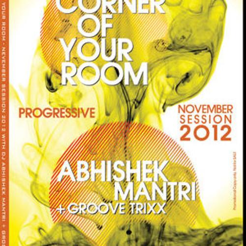 """Corner of your Room"" November 2012 Progressive Session - Abhishek Mantri N Groove Trixx"