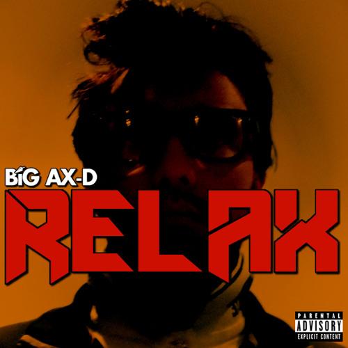 Big Ax-D - RELAX