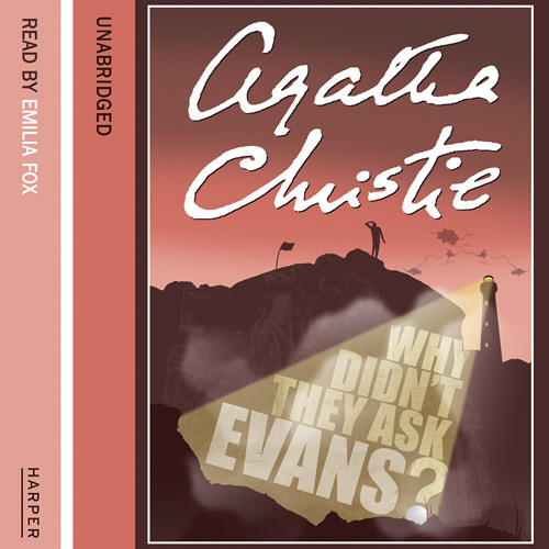 Why Didn't They ask Evans? by Agatha Christie, read by Emilia Fox