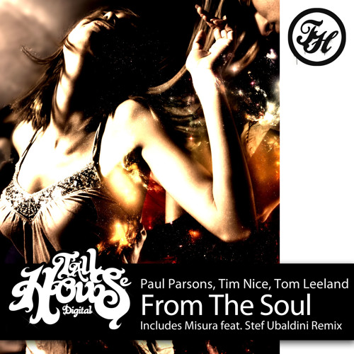 Paul Parsons, Tim Nice & Tom Leeland , From The Soul - (Deep Bass Mix) low res mp3