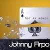 Johnny Firpo - Not my money (January 2013 promo)