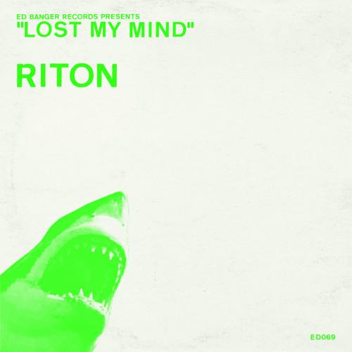 MASHUP * MASHUP * Riton 'Lost My Mind' - ED069 * MASHUP * MASHUP