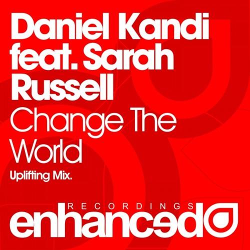 Daniel Kandi feat. Sarah Russell - Change The World (Original Mix)