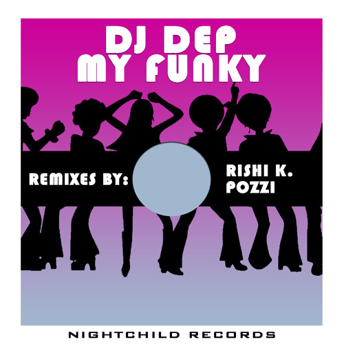 Dj Dep - My Funky (Pozzi Retro Mix) [NightChild Records]