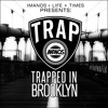 Imanos x Life + Times - Trapped In Brooklyn