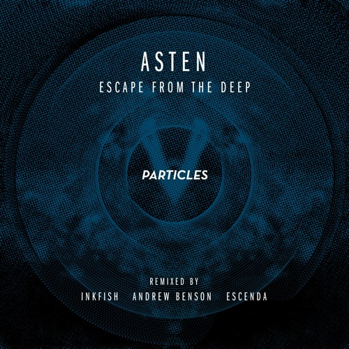 Asten - Escape From The Deep (Original mix cut)
