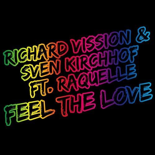 Richard Vission and Sven Kirchhof ft. Raquelle - Feel The Love (Original Mix)