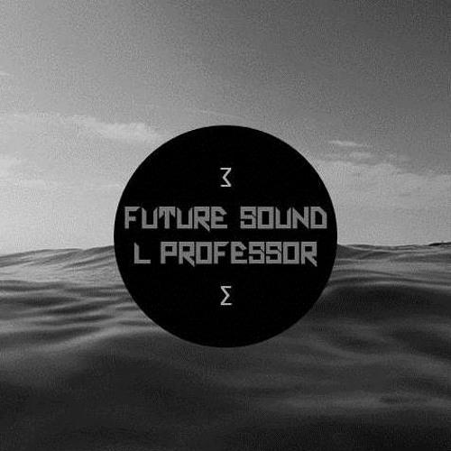 L Professor - Future Sound [FD]
