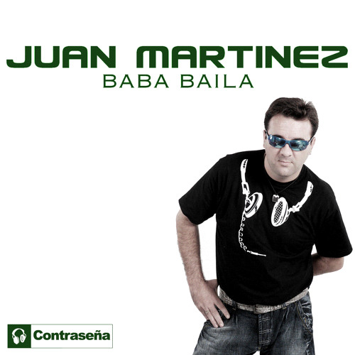 Juan Martinez - Baba Baila (Radio Edit)