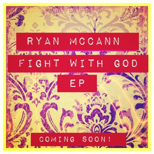 Fight With God (recored copy)