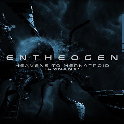 Entheogen-Heavens to Merkatroid (Original Mix)
