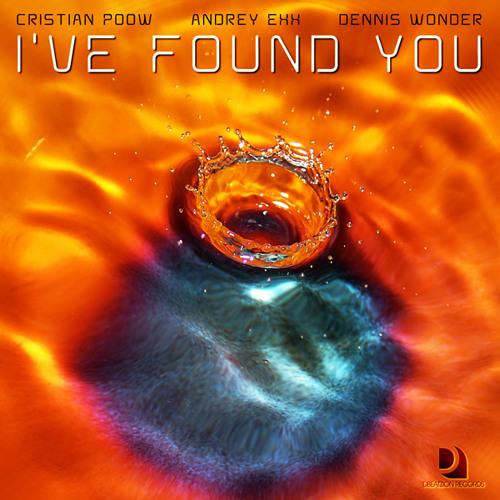 Cristian Poow & Andrey Exx feat. Dennis Wonder - I've Found You (Original Mix)