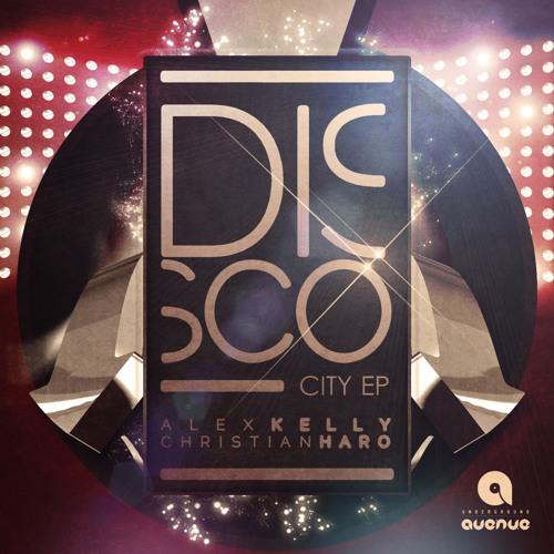 Classic Disco . Alex kelly aka Originalex & Christian Haro ( original mix ) DISCO CITTY EP