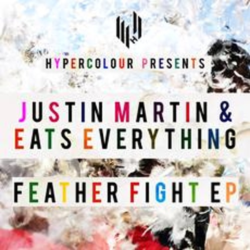 Justin Martin & Eats Everything - Feather Fight EP