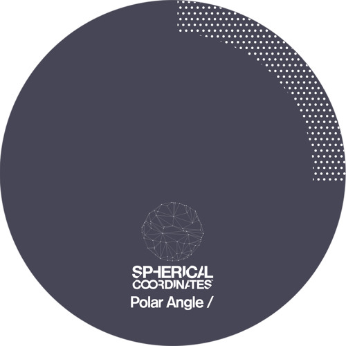 PoleGroup 15/ Spherical Coordinates - Polar Angle EP (Preview)