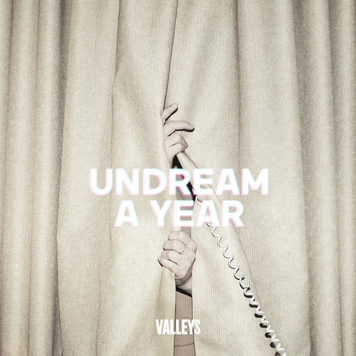 Valleys Undream A Year (Desert Island Edit)
