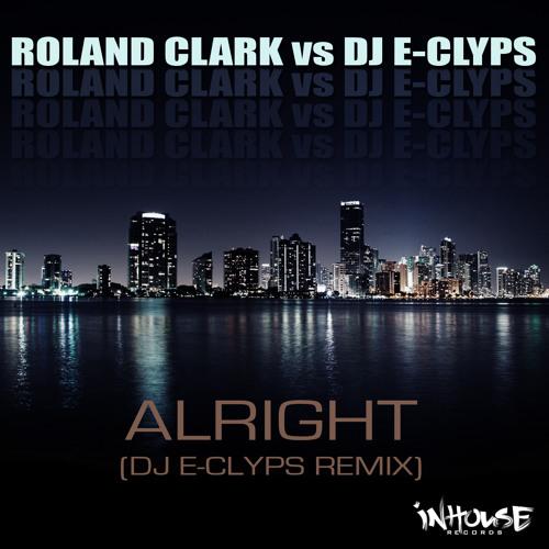 """Roland Clark vs DJ E-Clyps """"Alright"""" (128kbps Preview)"""