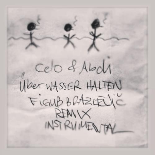 Celo & Abdi - Über Wasser Halten (Figub Brazlevic Remix) Instrumental