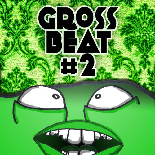 Gross Beat #2
