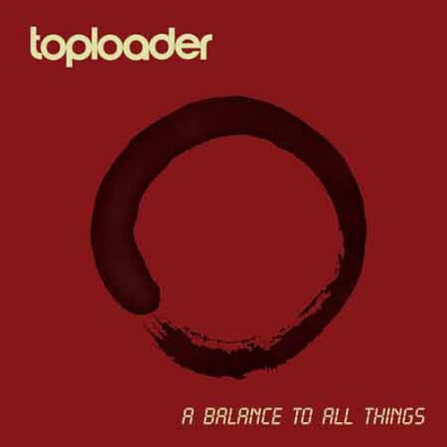 Toploader _ A Balance To All Things (Live Session 2013)