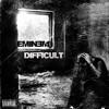 Eminem-Difficult