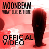 Moonbeam feat. Pryce Oliver & Avis Vox - What Else Is There