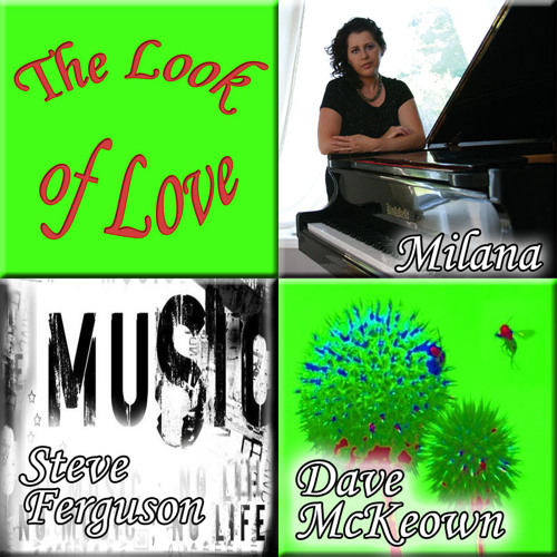 The look of love - Milana (vocal, piano), Steve Ferguson (vocal), Dave McKeown (sax, bass)