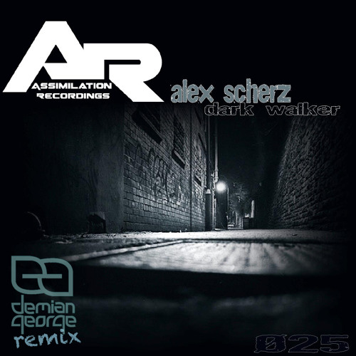 OUT NOW!!! Alex Scherz - Dark Walker - (Demian George Rmx Mstr SC Edit)