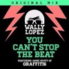 Wally Lopez - You Can't Stop the Beat ft. Jamie ScottWaly