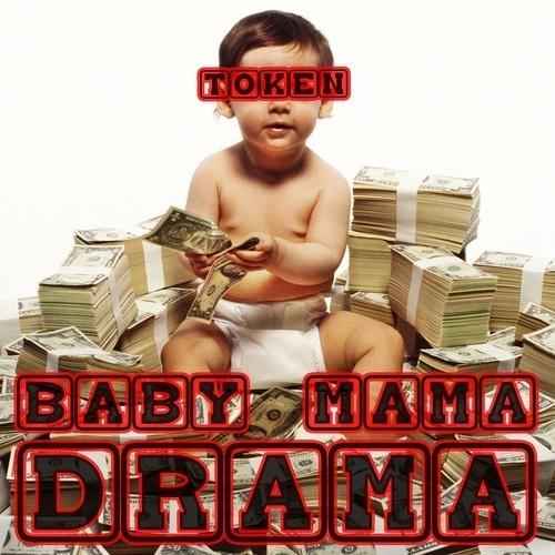 Token - Baby Mama Drama (Original Mix)