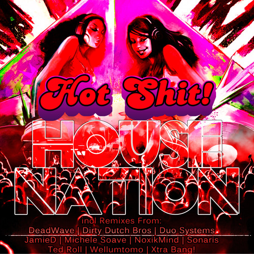 [13.03.13] Hot Shit! - House Nation [PORC015]